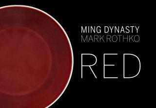 Red: Ming Dynasty/Mark Rothko