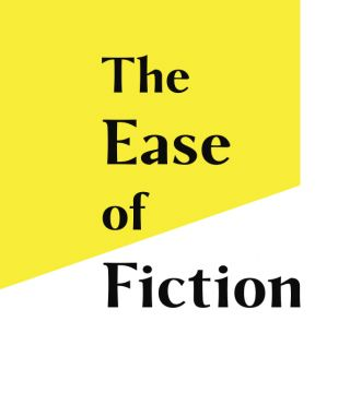 The Ease of Fiction