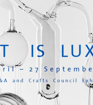 Exhibition - What is Luxury?