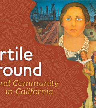 Fertile Ground: Art and Community in California